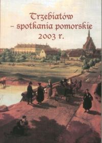 Trzebiatów spotkania 2003